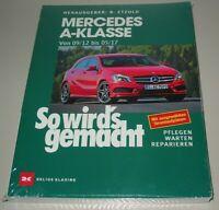 Reparaturanleitung Mercedes A-Klasse W 176 09/2012 - 05/2017 Reparatur Buch Neu!