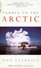 Paddle to the Arctic: The Incredible Story of a Kayak Quest Across the Roof of