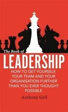 The Book of Leadership: How to Get Yourself, Your Team and Your Organisation Fur