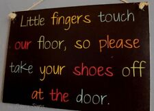 BK Little Fingers Remove Your Shoes Sign Welcome Childrens Kids Door Cute Signs