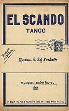 MUSIQUE CHANSON PARTITION ANCIENNE EL SCANDO TANGO MUSIQUE ANDRE FOURET