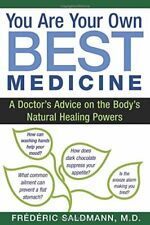 You Are Your Own Best Medicine: A Doctor's Advice on the Body's Natural Healing