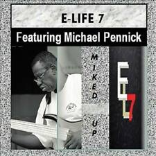 E-LIFE 7/MICHAEL PENNICK - MIKED UP NEW CD