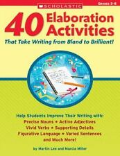 40 Elaboration Activities That Take Writing From Bland to Brilliant! Grades 5-8