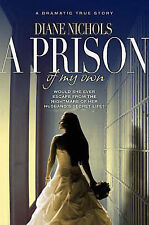 A Prison of My Own, Nichols, Diane, Used; Good Book