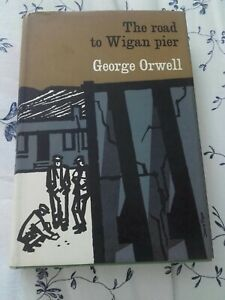 GEORGE ORWELL UNIFORM EDITION THE ROAD TO WIGAN PIER 1959 ORIG.DUSTCOVER  VGC