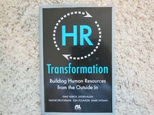 HR Transformation : Building Human Resources from the Outside In by Wayne...