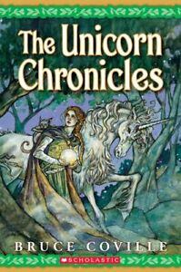 The Unicorn Chronicles; Book One: Into the Land of the Unic... by Coville, Bruce