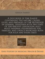 A Discourse of the Plague Containing the Nature, Causes, Signs, and Presages of