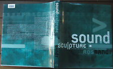 Sound Sculpture by Ros Bandt - with CD - 2001 - 1st Edition - HBDJ - ART