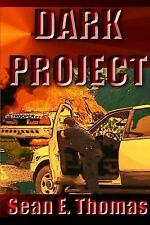 Dark Project by Dean E. Thomas (2015, Paperback)