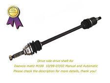 A New Driver Side Daewoo Matiz M100 Brand New CV Joint Drive Shaft 10/99-7/02