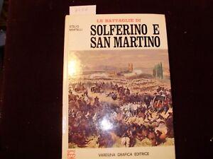 MARTELLI S.Le battaglie di SOLFERINO e SAN MARTINO Copertina rigida – 1971