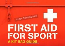 First Aid for Sport: A Kit Bag Guide - Very Good Book Andy Cunningham