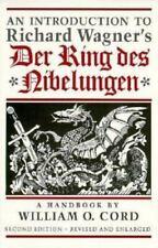 An Introduction to Richard Wagner's Der Ring des Nibelungen: A Handbook, , Cord,