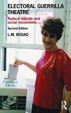Electoral Guerrilla Theatre: Radical Ridicule and Social Movements