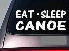 "Eat Sleep Canoe Sticker *G816* 8"" vinyl camp kayak oar paddle lifejacket cooler"