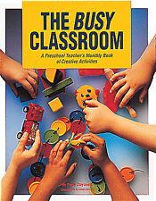 Busy Classroom : A Preschool Teacher's Monthly Book of Creative Activities