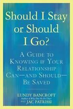 Should I Stay or Should I Go?: A Guide to Knowing if Your Relationship Can--and