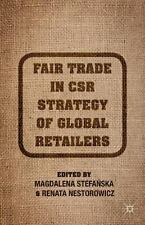 Fair Trade in CSR Strategy of Global Retailers (2015, Hardcover)