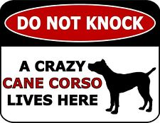 Do Not Knock A Crazy Cane Corso Lives Here Silhouette Laminated Dog Sign