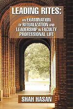 Leading Rites: An Examination of Ritualization and Leadership in Faculty Profess