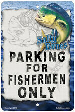 "Salty Bones Metal Parking Sign Fisherman Only 12x8"" Fishing Mahi Plaque Dolphin"