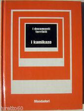I Kamikaze - serie I documenti terribili ed. Mondadori 1973 WW2