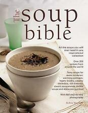 The Soup Bible: All the Soups You Will Ever Need in One Inspirational Collection - Over 200 Recipes from Around the World by Debra Mayhew (Paperback, 2017)