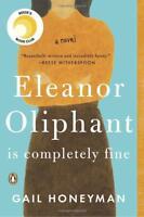 ELEANOR OLIPHANT IS COMPLETELY FINE: A Novel by Gail Honeyman [0735220697] NEW