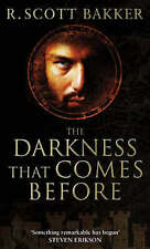 The Darkness That Comes Before: Prince of Nothing, Book 1, R. Scott Bakker, Good