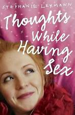 Thoughts While Having Sex, New, Lehmann, Stephanie Book