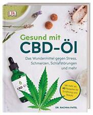 Gesund mit CBD-Öl: Das Wundermittel gegen Stress, Schmerzen, Schlafstörungen un