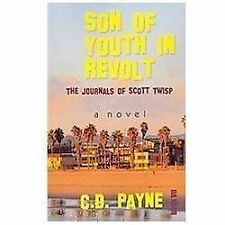 Son of Youth in Revolt: the Journals of Scott Twisp by C. Payne (2012,...