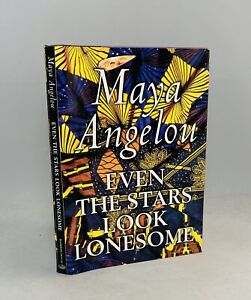 Even The Stars Look Lonesome-Maya Angelou-SIGNED!!-TRUE First/1st Edition-RARE!!
