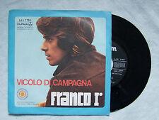 """FRANCO I°""""VICOLO DI CAMPAGNA/MALINCONIA DI TE-Disco 45 giri- DURIUM"""""""