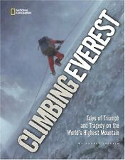 Climbing Everest: Tales of Triumph and Tragedy on