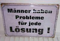 """Schild Bild Metall Bild """"Männer haben Probleme für jede Lösung!Blechschild Retro"""