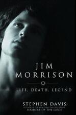 Jim Morrison : Life, Death, Legend by Stephen Davis (2004, Hardcover)