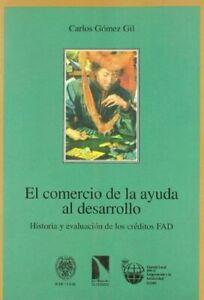 Comercio De La Ayuda Al Desarroll (Colección Mayor)