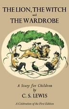Lion, The Witch And The Wardrobe: A Celebration Of The First Edition (narnia)...