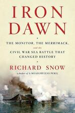 Iron Dawn The Monitor & Merrimack in Civil War Sea Battle That Changed History