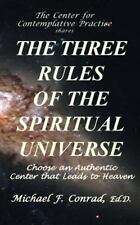 The Three Rules of the Spiritual Universe : Choose an Authentic Center That...