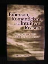 Emerson, Romanticism, and Intuitive Reason : The Transatlantic Light of All Our