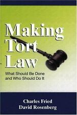 Making Tort Law: What Should Be Done and Who Should Do It