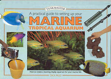 A Practical Guide to Setting Up Your Marine Tropical Aquarium: How to Create a B
