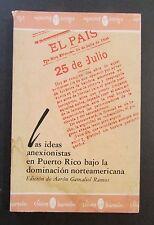 LAS IDEAS ANEXIONISTAS EN PUERTO RICO BAJO LA DOMINACION NORTEAMERICANA / SIGNED