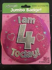 4th Birthday GIANT BADGE  15cm * 4 Today* PINK HEART DESIGN * Pin On or Stand Up