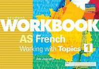 AS French: Working with Topics 1 (Student Workbooks) by Jannetta, Joe