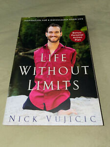 Life Without Limits Inspiration for a Ridiculously Good Life by Nick Vujicic PB